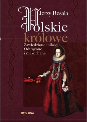 Jerzy Besala - Polskie królowe