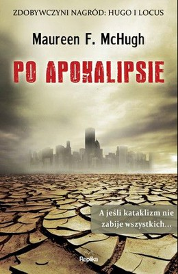 Maureen F. McHugh - Po apokalipsie / Maureen F. McHugh - After the Apocalypse