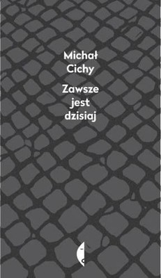 Michał Cichy - Zawsze jest dzisiaj