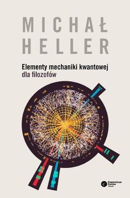 Michał Heller - Elementy mechaniki kwantowej dla filozofów