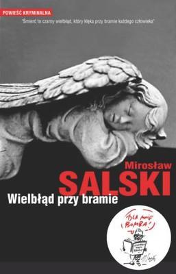 Mirosław Salski - Wielbłąd przy bramie