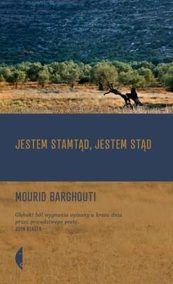 Mourid Barghouti - Jestem stamtąd, jestem stąd