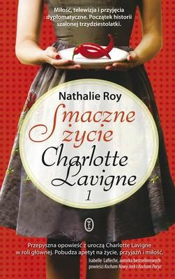 Nathalie Roy - Smaczne życie Charlotte Lavigne 1 / Nathalie Roy - La vie épicée de Charlotte Lavigne, tome 1: Piment de Cayenne et pouding