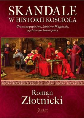 Roman Złotnicki - Skandale w historii Kościoła