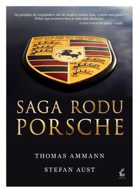 Thomas Ammann, Stefan Aust - Saga rodu Porsche / Thomas Ammann, Stefan Aust - Die Porsche Saga. Eine Familiengeschichte Des Automobils