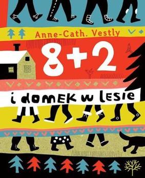 Anne-Catharina Vestly - 8+2 i domek w lesie