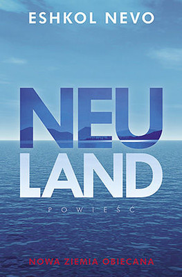 Eshkol Nevo - Neuland