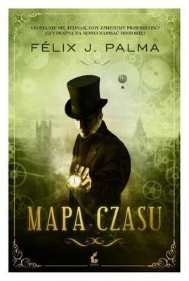 Félix J. Palma - Mapa czasu / Félix J. Palma - El Mapa Del Tiempo