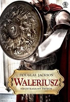 Jackson Douglas - Waleriusz. Nieustraszony trybun