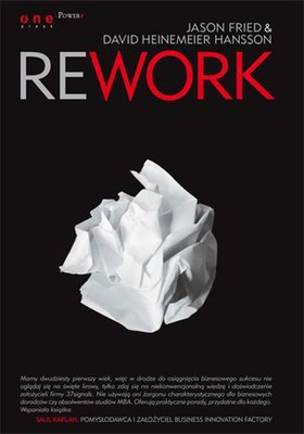 Jason Fried, David Heinemeier Hansson - Rework