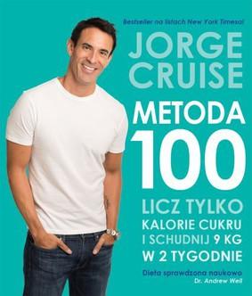 Jorge Cruise - Metoda 100. Licz tylko kalorie cukru i schudnij 9 kg w 2 tygodnie