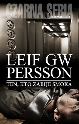 Leif G. W. Persson - Ten, kto zabije smoka / Leif G. W. Persson - Den som dödar draken
