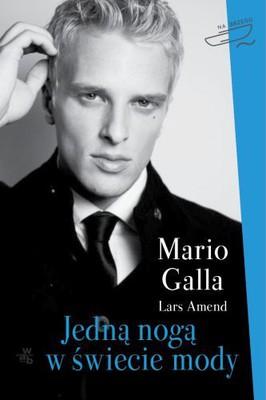 Mario Galla - Jedną nogą w świecie mody / Mario Galla - Mit einem Bein im Model-Business. Wie ich trotz Handicap zum Model wurde