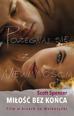 Scott Spencer - Miłość bez końca / Scott Spencer - The Endless Love