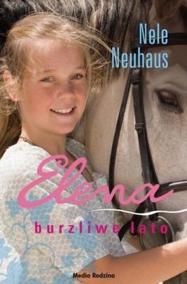 Nele Neuhaus - Elena. Burzliwe lato / Nele Neuhaus - Elena – ein Leben für Pferde. Band 2: Sommer der Entscheidung