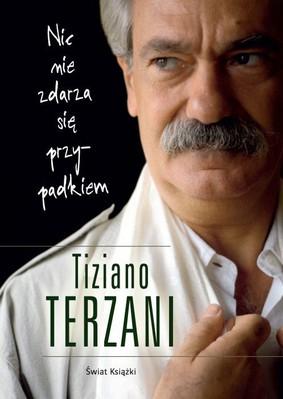 Tiziano Terzani - Nic nie zdarza się przypadkiem / Tiziano Terzani - Un altro giro di giostra