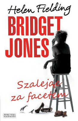 Helen Fielding - Bridget Jones: Szalejąc za facetem / Helen Fielding - Bridget Jones: Mad About the Boy