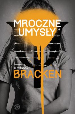 Alexandra Bracken - Mroczne umysły / Alexandra Bracken - The Darkest Minds