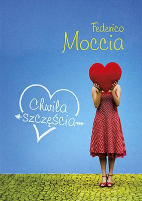 Federico Moccia - Chwila szczęścia / Federico Moccia - Quell'attimo De Felicita