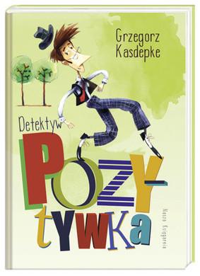 Grzegorz Kasdepke - Detektyw pozytywka