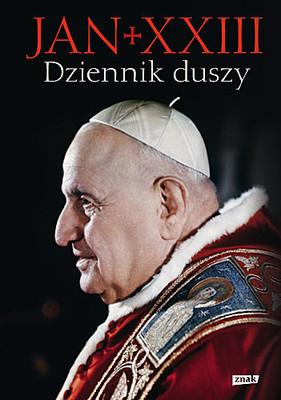 Jan XXIII - Dziennik duszy / Jan XXIII - Il Giornale Dell' Anima e Altri Scritti di Pietá