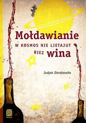 Judyta Sierakowska - Mołdawianie w kosmos nie lietajut biez wina