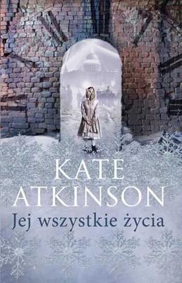 Kate Atkinson - Jej wszystkie życia / Kate Atkinson - Life after life