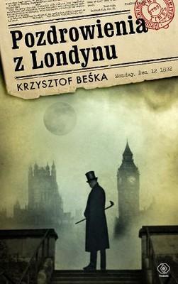 Krzysztof Beśka - Pozdrowienia z Londynu