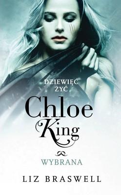 Liz Braswell - Dziewięć żyć Chloe King. Tom 3. Wybrana