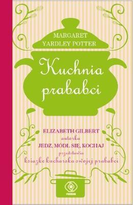Margaret Yardley Potter - Kuchnia prababci / Margaret Yardley Potter - At Home on the Range