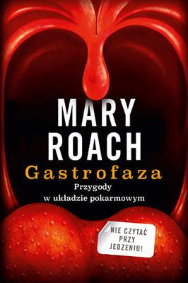 Mary Roach - Gastrofaza. Przygody w układzie pokarmowym