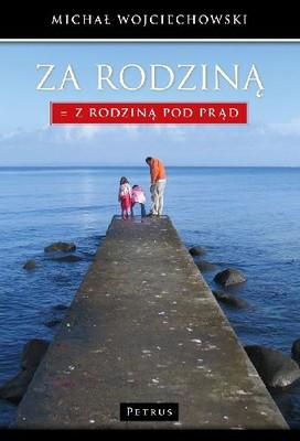 Michał Wojciechowski - Za Rodziną