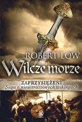Robert Low - Zaprzysiężeni. Wilcze morze