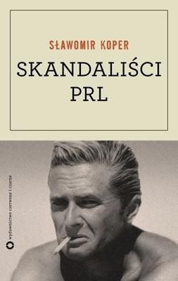 Sławomir Koper - Skandaliści PRL