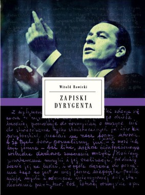 Witold Rowicki - Zapiski dyrygenta