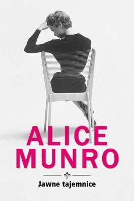 Alice Munro - Jawne tajemnice / Alice Munro - Open Secrets
