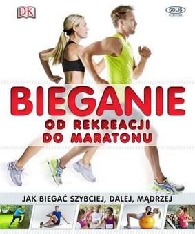 Bieganie. Od rekreacji do maratonu