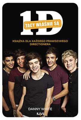 Danny White - 1D. Tacy właśnie są / Danny White - 1D. The One Direction Story