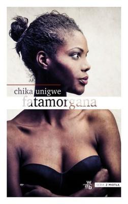 Chika Unigwe - Fatamorgana / Chika Unigwe - On Black Sisters' Street