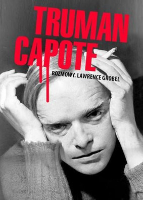 Lawrence Grobel - Truman Capote / Lawrence Grobel - Capote. A Biography