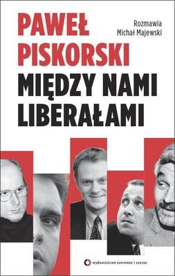 Paweł Piskorski - Między nami liberałami