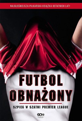 Anonim - Futbol obnażony. Szpieg w szatni Premier League / Anonim - I Am The Secret Footballer