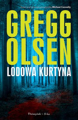 Gregg Olsen - Lodowa kurtyna / Gregg Olsen - Heart of Ice