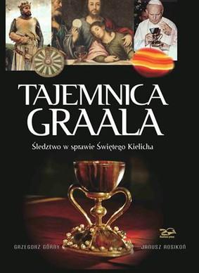 Grzegorz Górny, Janusz Rosikoń - Tajemnica Graala