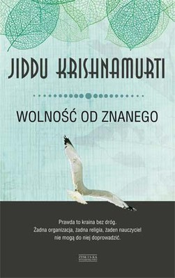 Jiddu Krishnamurti - Wolność od znanego / Jiddu Krishnamurti - Freedom from the known