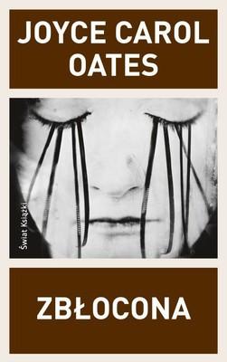 Joyce Carol Oates - Zbłocona / Joyce Carol Oates - Mudwoman