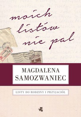 Magdalena Samozwaniec - Moich listów nie pal