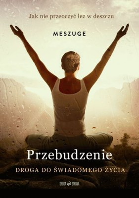Meszuge - Przebudzenie. Droga do świadomego życia