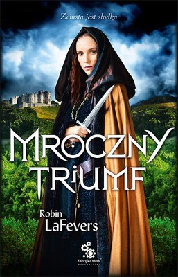 Robin LaFevers - Mroczny triumf / Robin LaFevers - Dark Triumph