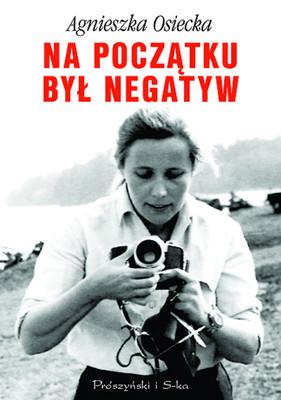 Agnieszka Osiecka - Na początku był negatyw